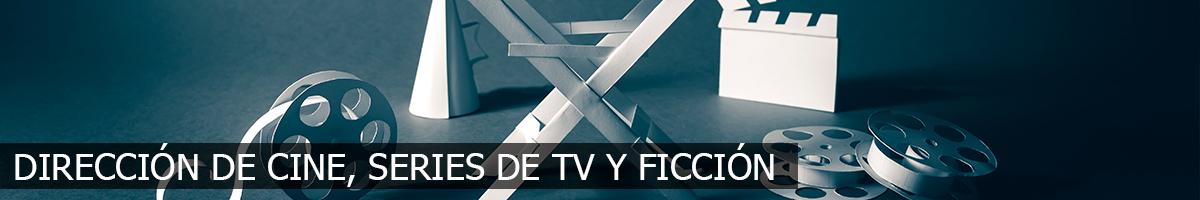 Dirección de Cine, TV y Ficción